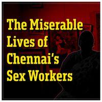 குடிசைத் தொழில் போல் நடக்கும் பாலியல் தொழில்!   Chennai Sex Workers   குட்டி Documentaries