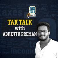 Tax Talk 04| ചെറുകിട സംരംഭകര്ക്ക് എങ്ങനെ ആദായ നികുതി റിട്ടേണ് നല്കാം| Podcast