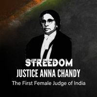 Justice Anna Chandy - The First Female Judge of India