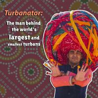Turbanator: The man behind the world's largest and smallest turbans
