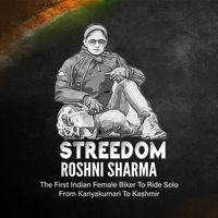 Roshni Sharma |  The First Indian Female Biker To Ride Solo From Kanyakumari To Kashmir