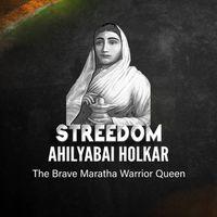 Streedom: Ahilyabai Holkar - The Brave Maratha Warrior Queen