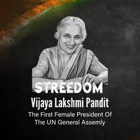 Vijaya Lakshmi Pandit - The first female president of the UN General Assembly