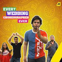 हिंदुस्तानी शादी में कोरियोग्राफर का होता है ये हाल