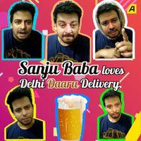 संजू बाबा लव्स दिल्ली दारु डिलीवरी
